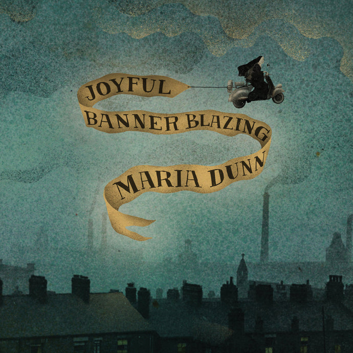 Maria Dunn / Joyful Banner Blazing - CD