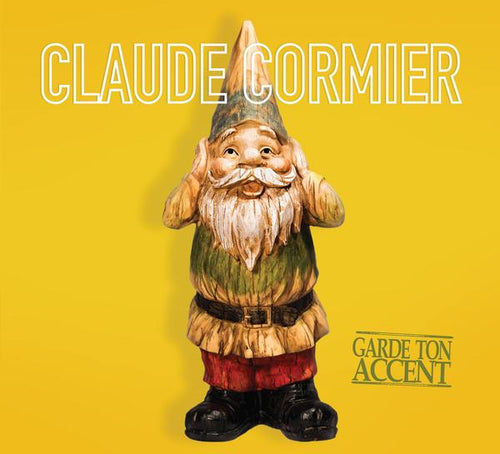 Claude Cormier / Garde Ton Accent - CD