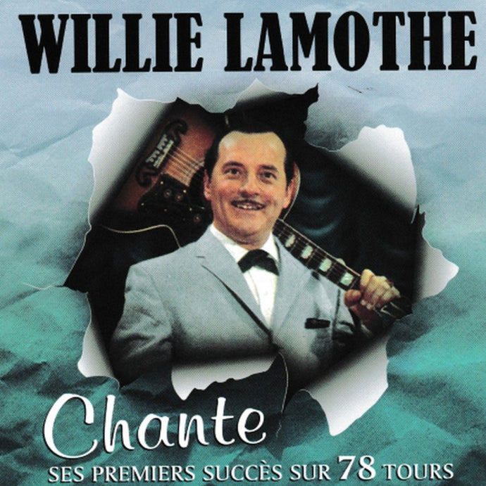 Willie Lamothe / Chante Ses Premiers Succes Sur 78 Tours - CD