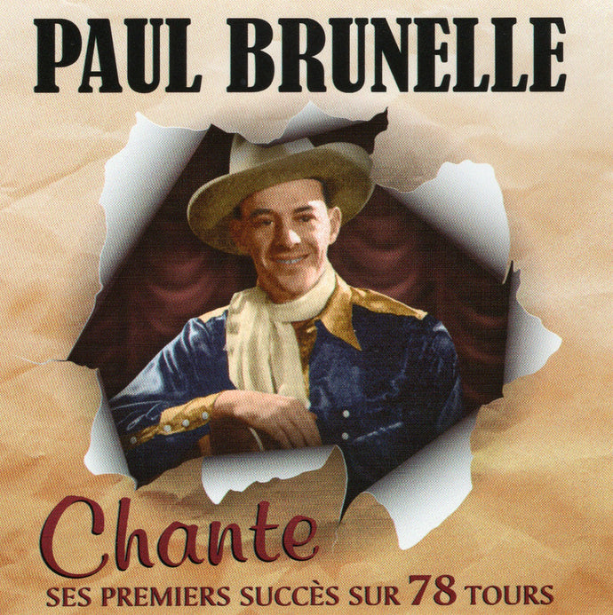 Paul Brunelle / Chante Ses Premiers Succes Sur 78 Tours - CD