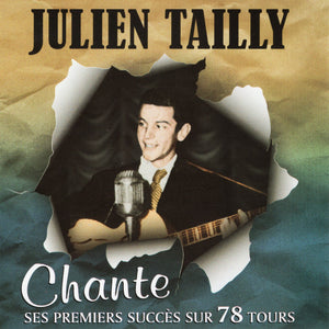 Julien Tailly / Chante Ses Premiers Succes Sur 78 Tours - CD