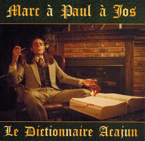Marc À Paul À Jos / Le Dictionnaire Acajun - CD