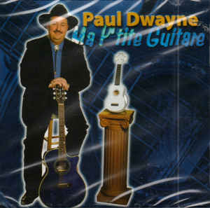 Paul Dwayne / Ma P'Tite Guitare - CD