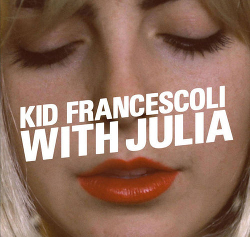 Kid Francescoli / With Julia - CD