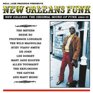 Soul Jazz Records Presents ‎/ New Orleans Funk (New Orleans: The Original Sound Of Funk 1960-75) - 3LP