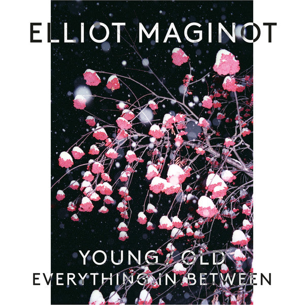 Elliot Maginot / Young.Old.Everything.In.Between - CD