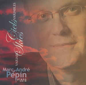 Marc-André Pépin ‎/ Ciels variables - Variable Skies - CD