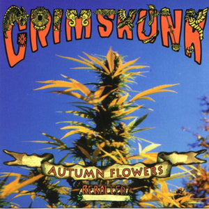 Grimskunk / Autumn Flowers, Re-Rolled - CD