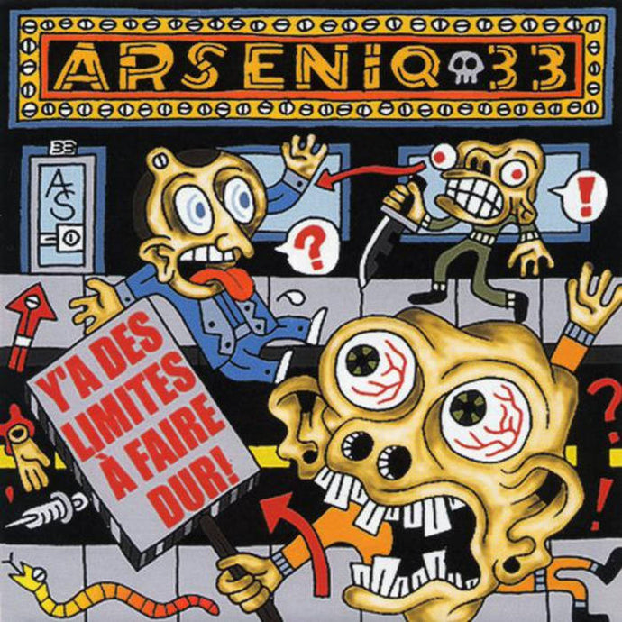 Arseniq33 / Y'A Des Limites A Faire Dur! - CD