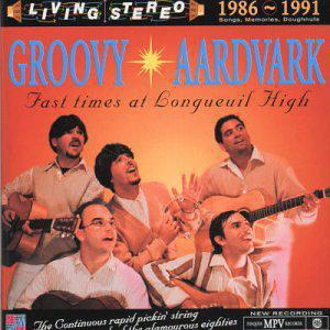 Groovy Aardvark / 1986-1991 Fast Times at Longueuil High - CD