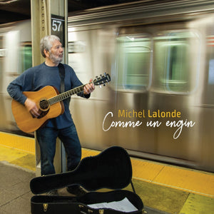 Michel Lalonde / Comme un engin - CD