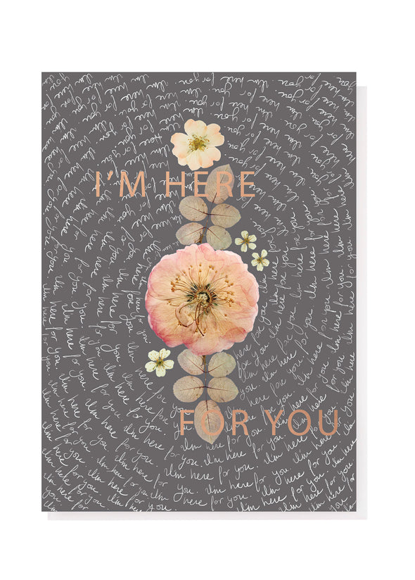 Here For You Greeting Card