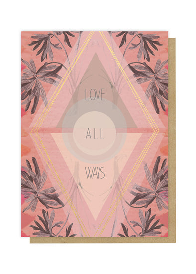 Love All Ways Greeting Card
