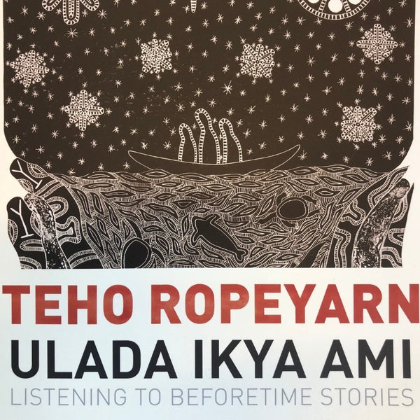 Teho Ropeyarn  Ulada Ikya Ami (Listening to beforetime stories) Catalogue