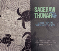 Sageraw Thonar 'Stories from the Southeasterly Season: Contemporary Expressions of Cultural Knowledge from Badu Art Centre Exhibition Catalogue'