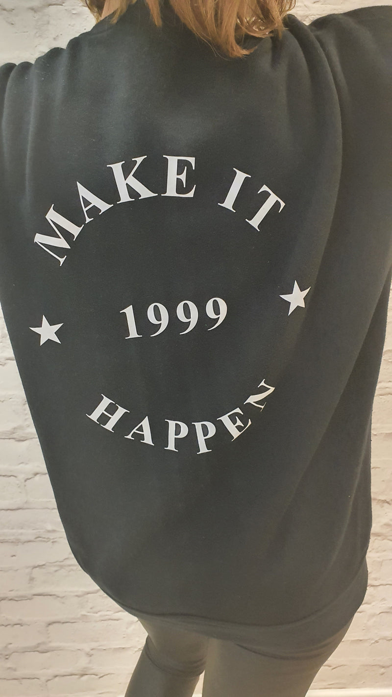 Make It Happen Sweatshirt - Available in Black & White