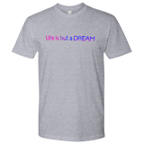 Life is But a Dream Tee