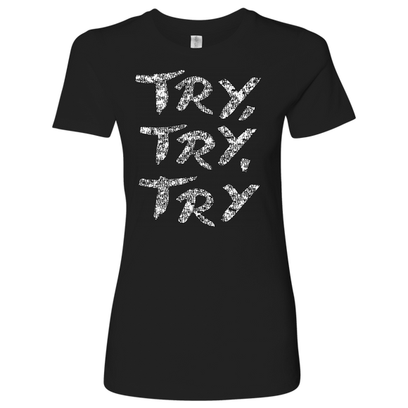 Try Try Try T-Shirt | Women's Crew Neck