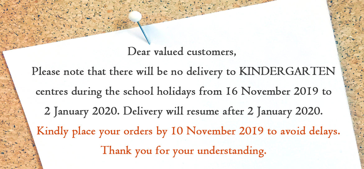 No Delivery to Kindergarten Centres during School Holiday