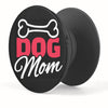 Dog Mom PopUp Grip
