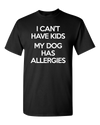 Dog Has Allergies Adult Unisex T-Shirt