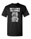How To Achieve Happiness Adult Unisex T-Shirt