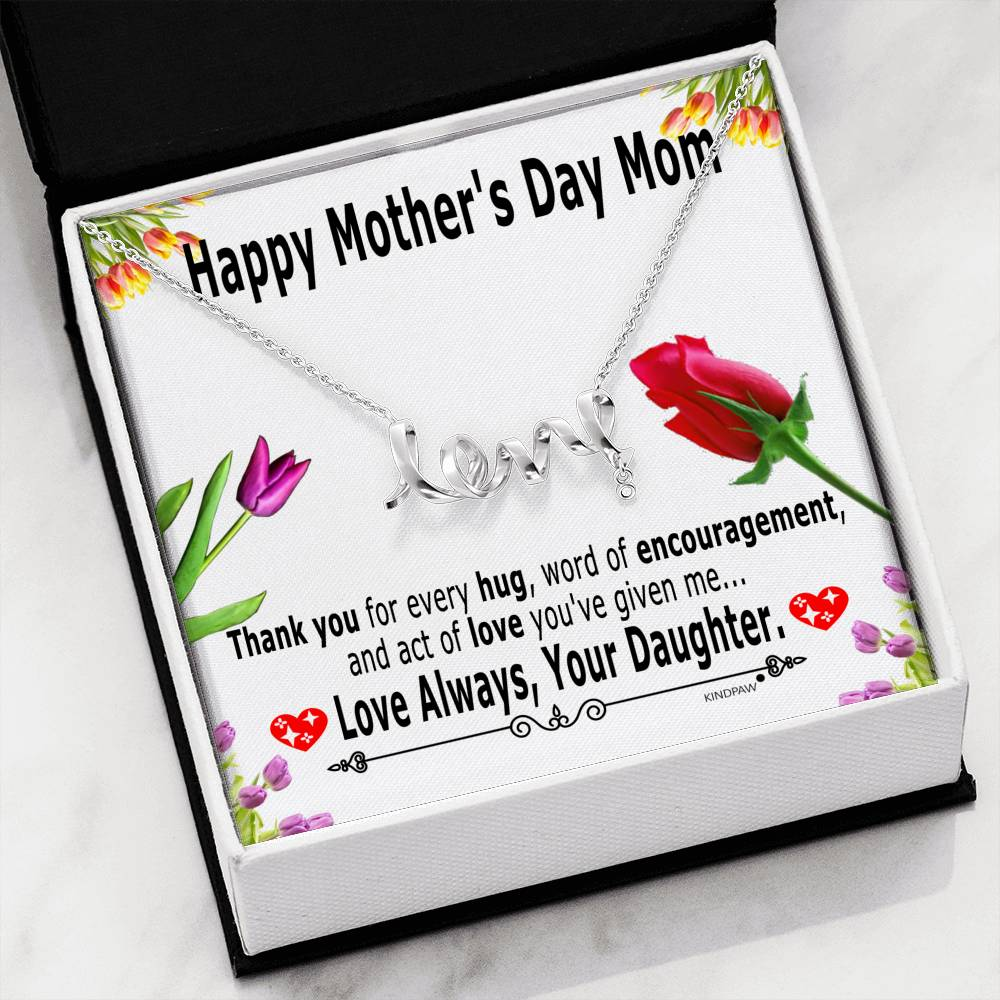 Mothers day presents for mom from daughter – Thank you for every hug, word of encouragement – Scripted Love Pendent Gift Necklace