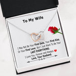 Valentine day gift for wife - I May Not Be Your First Date, Your First Kiss - Two hearts interlocked valentine's day gift ideas for wife