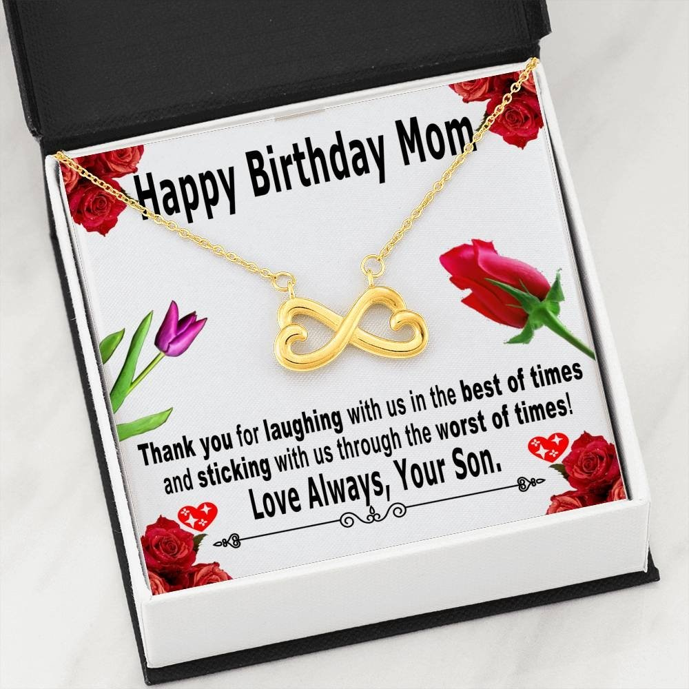 Birthday gifts for mom from son - Thank you for laughing with us in the best of times – heart shaped infinity symbol necklace for mother