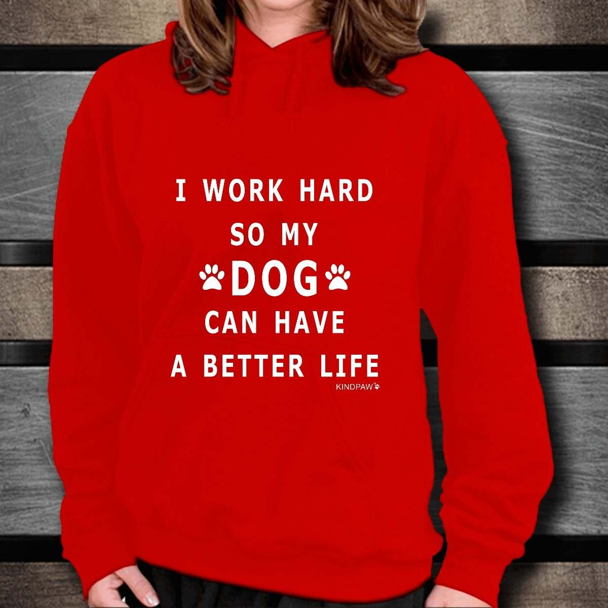 Dog lover hoodies I Work Hard so my dog can have a better life