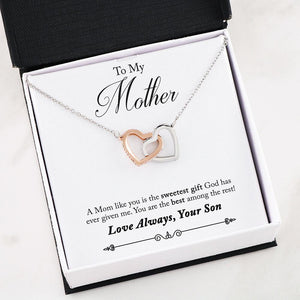 Gift for mom from son, A Mom like you is the sweetest gift God has ever given me gift interlocking heart necklace for Mother
