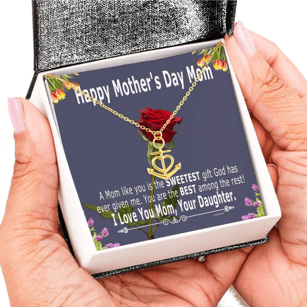 Mother's day gifts for mom from daughter – A mom like you is the SWEETEST gift god has given me – Anchor Pendant Necklace