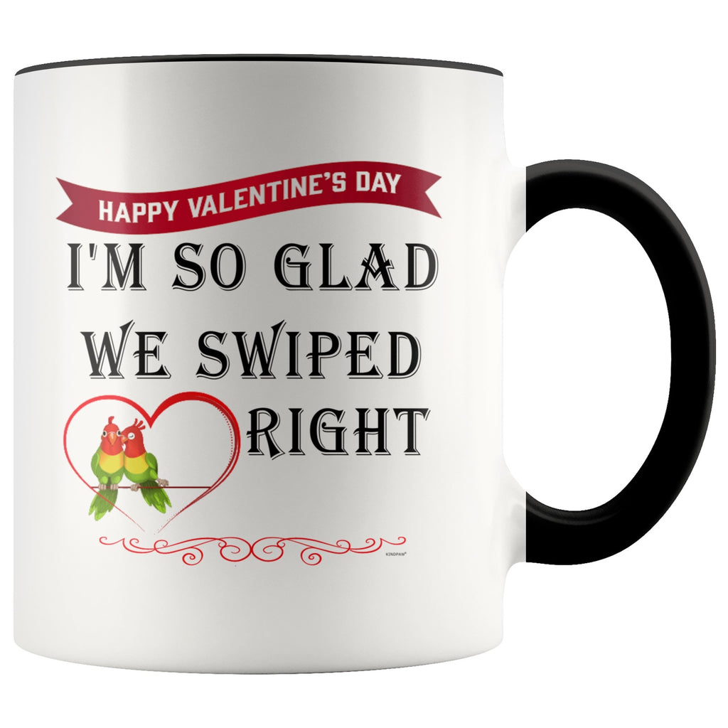 Valentines coffee mug - I Am So Glad We Swiped Right -11 oz ceramic white Valentines mug