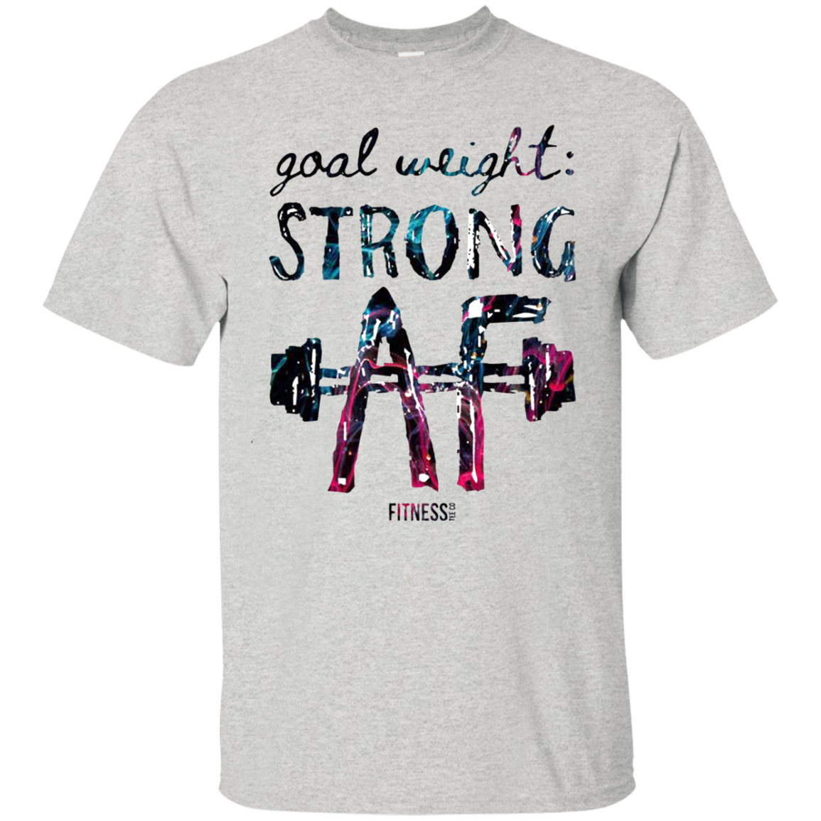 Goal Weigt Strong Tshirt