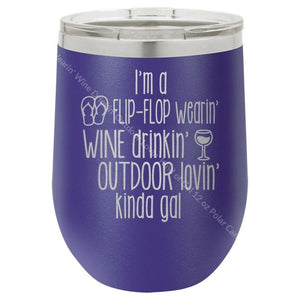 Im A Flip Flop Wearin Wine Drinkin Outdoor Lovin Kind Of Gal 12 Oz Polar Camel Tumbler