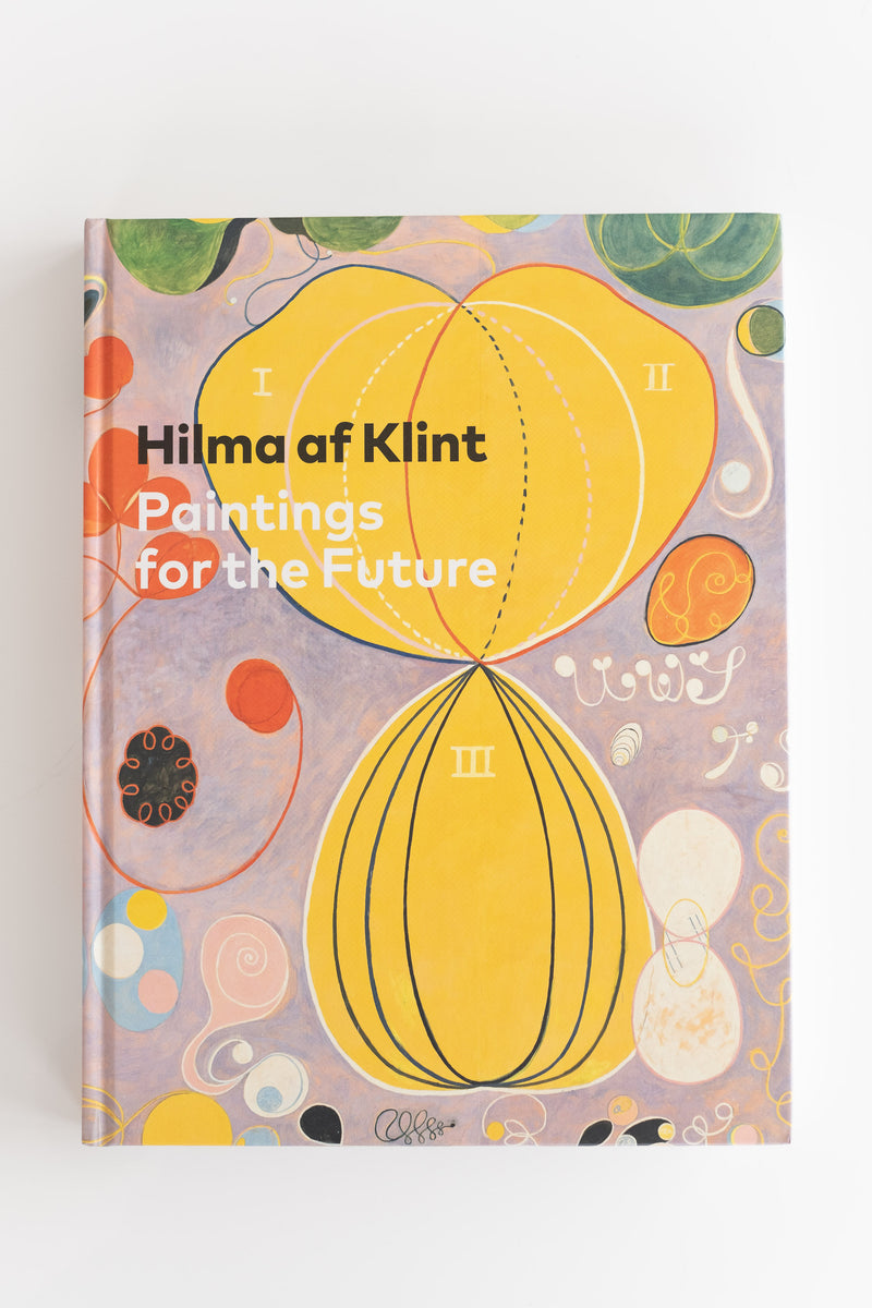 PAINTINGS FOR THE FUTURE by Hilma af Klint