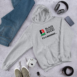 """It's a Movement"" Black Fathers Rock! Hooded Sweatshirt (double-sided)"
