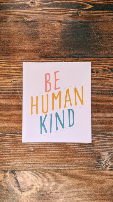 Be Human Kind Sticker