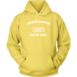 """AO APPAREL: Grand Rapids Phs Ed Dept.""  Unisex Hoodie (Multiple Colors Available)"