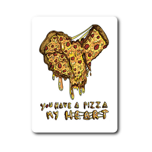 """AO APPAREL: You Have A Pizza My Heart"" Vinyl Sticker"
