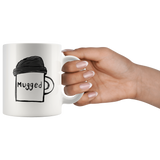 """Mugged"" - 11oz Mug"
