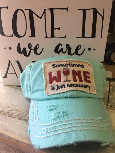 Sometimes Wine is just necessary Hat