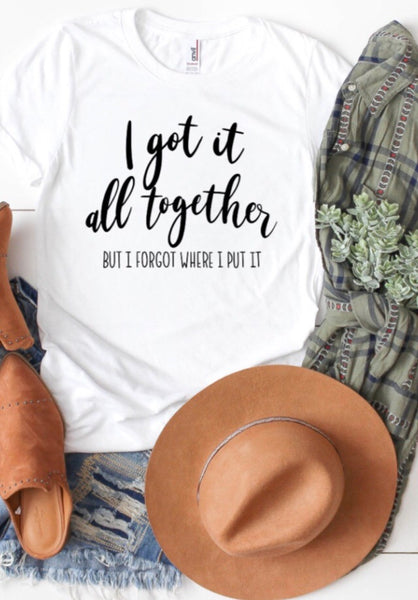 I Got It All Together Tee