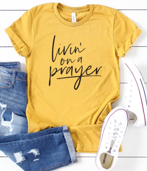 Livin' On A Prayer Tee