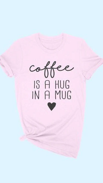 Coffee is a Hug Shirt