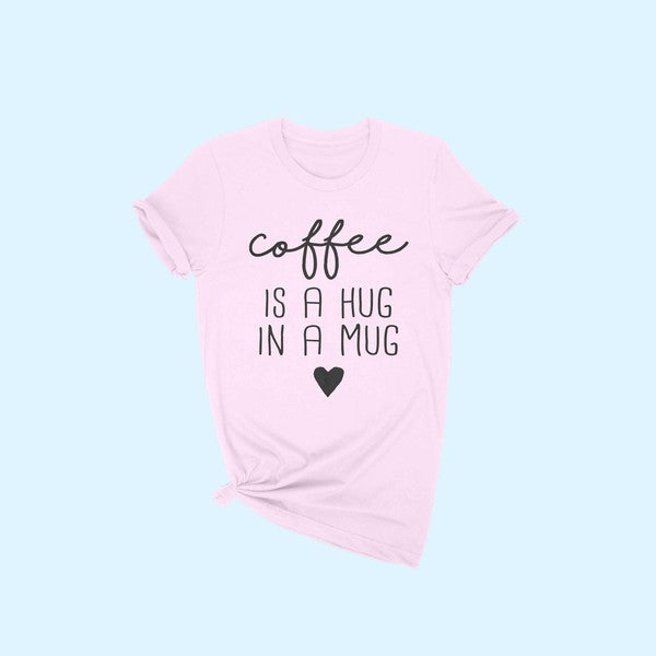 Coffee is a Hug Shirt - OWN YOUR ELEGANCE