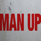 It's Time To Man Up Series