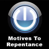 Motives To Repentance - Wednesday, January 7, 2015