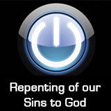 Repenting of our Sins to God - January, 4, 2015