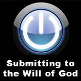 Submitting to the Will of God - Sunday, January 25, 2015